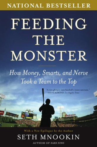 Feeding the Monster: How Money, Smarts, and Nerve Took a Team to the Top 9780743286824