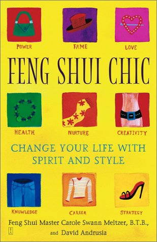 Feng Shui Chic: Change Your Life with Spirit and Style 9780743221962