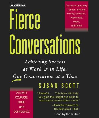 Fierce Conversations: Achieving Success at Work & in Life, One Conversation at a Time 9780743526005