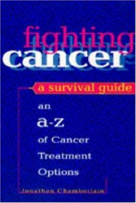 Fighting Cancer: A Survival Guide 9780747277286