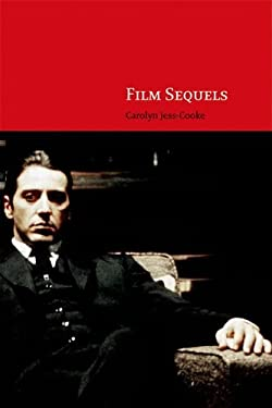 Film Sequels: Theory and Practice from Hollywood to Bollywood