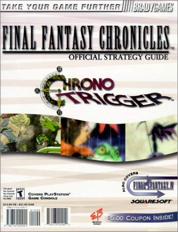 Final Fantasy Chronicles Official Strategy Guide: Final Fantasy IV/Chrono Trigger 9780744000924