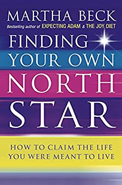 Finding Your Own North Star: How to Claim the Life You Were Meant to Live