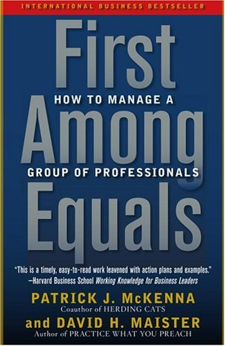 First Among Equals: How to Manage a Group of Professionals 9780743267588