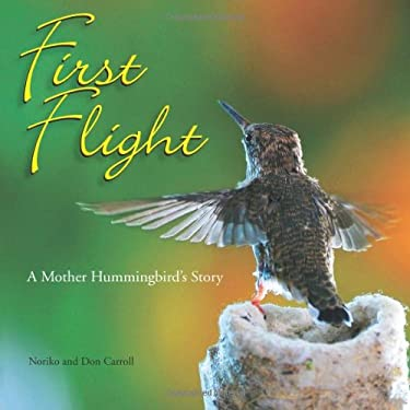 First Flight: A Mother Hummingbird's Story 9780740757075