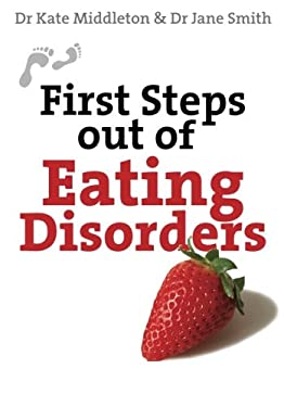 First Steps Out of Eating Disorders 9780745955209