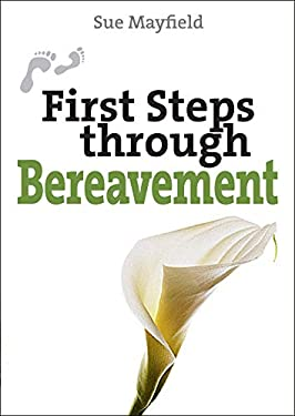 First Steps Through Bereavement 9780745955353