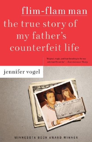 Flim-Flam Man: The True Story of My Father's Counterfeit Life 9780743217088