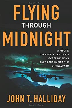 Flying Through Midnight: A Pilot's Dramatic Story of His Secret Missions Over Laos During the Vietnam War 9780743274883