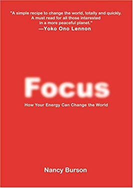 Focus: Using Your Energy to Change the World 9780743493260