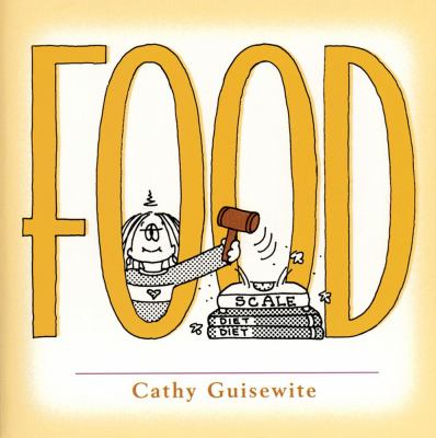 Food: A Celebration of One of the Four Basic Guilt Groups 9780740721120