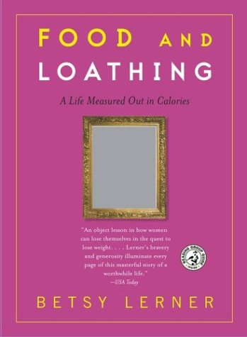 Food and Loathing: A Life Measured Out in Calories 9780743255509