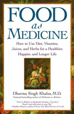 Food as Medicine: How to Use Diet, Vitamins, Juices, and Herbs for a Healthier, Happier, and Longer Life 9780743442282