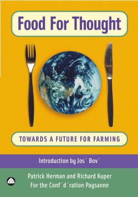 Food for Thought: Towards a Future for Farming 9780745320786