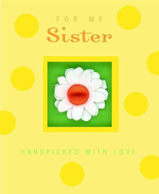 For My Sister: Handpicked with Love
