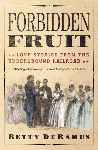 Forbidden Fruit: Love Stories from the Underground Railroad 9780743482646