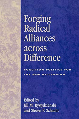 Forging Radical Alliances Across Difference: Coalition Politics for the New Millennium 9780742510586