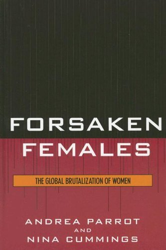 Forsaken Females: The Global Brutalization of Women 9780742545786
