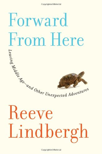 Forward from Here: Leaving Middle Age--And Other Unexpected Adventures 9780743275118