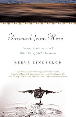Forward from Here: Leaving Middle Age--And Other Unexpected Adventures 9780743275125