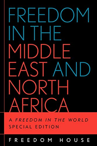Freedom in the Middle East and North Africa: A Freedom in the World Special Edition 9780742537750