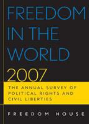 Freedom in the World: The Annual Survey of Political Rights and Civil Liberties 9780742558977