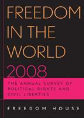 Freedom in the World: The Annual Survey of Political Rights & Civil Liberties 9780742563070