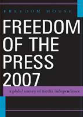 Freedom of the Press: A Global Survey of Media Independence 9780742555815