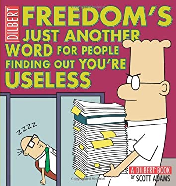 Freedom's Just Another Word for People Finding Out You're Useless 9780740778155
