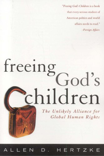 Freeing God's Children: The Unlikely Alliance for Global Human Rights 9780742547322