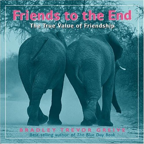 Friends to the End: The True Value of Friendship 9780740747014