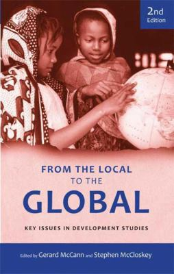 From the Local to the Global: Key Issues in Development Studies 9780745328423
