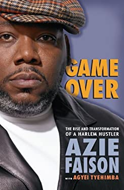 Game Over: The Rise and Transformation of a Harlem Hustler 9780743282314