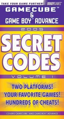 Gamecube/Game Boy Advance Secret Codes 2005, Volume 1 9780744004908