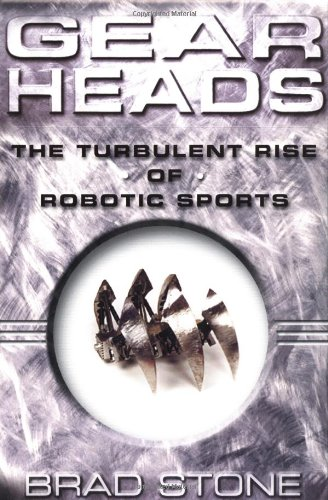 Gearheads: The Turbulent Rise of Robotic Sports 9780743229517