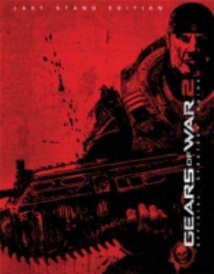 Gears of War 2: Official Strategy Guide: Last Stand Edition 9780744010725
