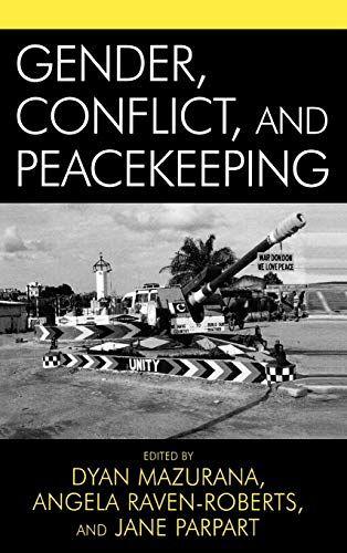 Gender, Conflict, and Peacekeeping 9780742536326