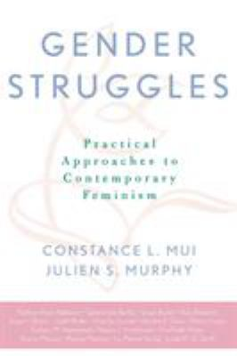 Gender Struggles: Practical Approaches to Contemporary Feminism 9780742512559