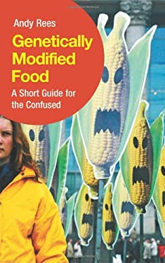 Genetically Modified Food: A Short Guide for the Confused 9780745324395