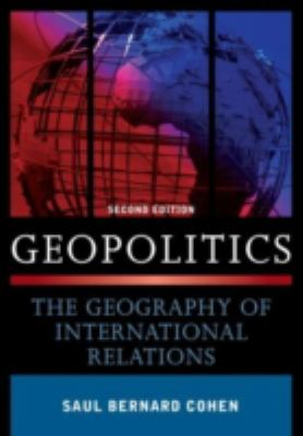 Geopolitics: The Geography of International Relations 9780742556768