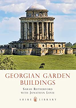 Georgian Garden Buildings 9780747811015