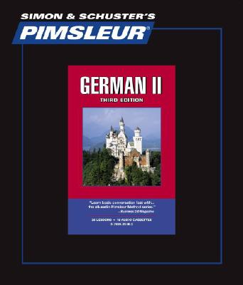 German II - 3rd Ed.: Learn to Speak and Understand German with Pimsleur Language Programs 9780743523486