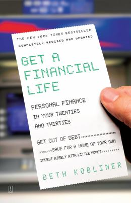 Get a Financial Life: Personal Finance in Your Twenties and Thirties 9780743264365