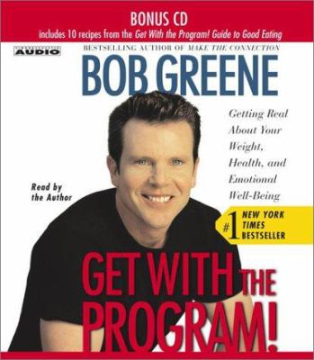 Get with the Program: Getting Real about Your Weight, Health, and Emotional Well-Being 9780743533447