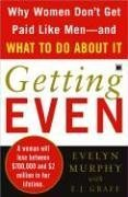 Getting Even: Why Women Don't Get Paid Like Men--And What to Do about It 9780743296397