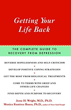 Getting Your Life Back: The Complete Guide to Recovery from Depression 9780743200509