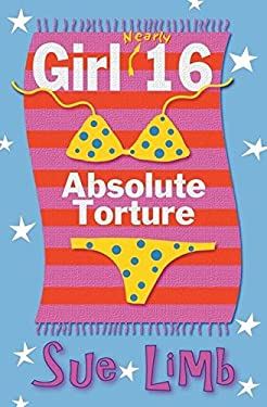 Girl (Nearly) 16: Absolute Torture (Girl, 15 and Girl, 16)