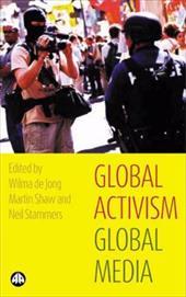 Global Activism, Global Media