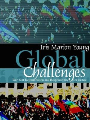 Global Challenges: War, Self-Determination and Responsibility for Justice 9780745638355