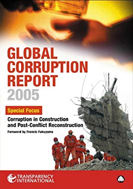 Global Corruption Report 2005: Special Focus: Corruption in Construction and Post-Conflict Reconstruction 9780745323978